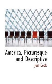 America, Picturesque and Descriptive
