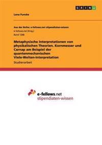Metaphysische Interpretationen von physikalischen Theorien. Kornmesser und Carnap am Beispiel der quantenmechanischen Viele-Welten-Interpretation