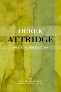 Derek Attridge in Conversation