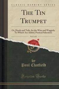 The Tin Trumpet, Vol. 1 of 2