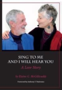 Sing to Me and I Will Hear You - A Love Story