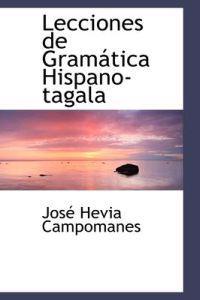 Lecciones de Gram Tica Hispano-Tagala
