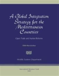Global Integration Strategy for the Mediterranean Countries: Open Trade and Market Reforms
