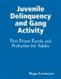 Juvenile Delinquency and Gang Activity