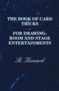 Book Of Card Tricks - For Drawing-Room And Stage Entertainments
