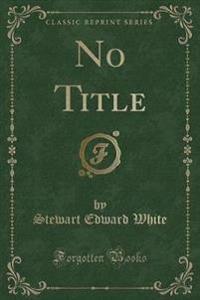 No Title (Classic Reprint)