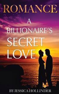 Romance: A Billionaire's Secret Love