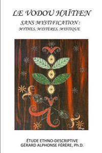 Le Vodou Haitien Sans Mystification
