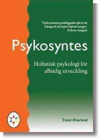 Psykosyntes : holistisk psykologi för allsidig utveckling