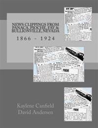 News Clippings from Panaca, Pioche, Fay & Bullionville, Nevada: 1866 - 1924