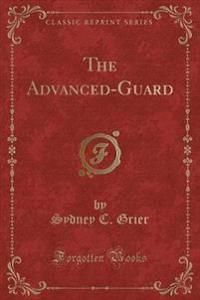 The Advanced-Guard (Classic Reprint)