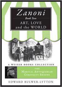 Zanoni Book Two: Art, Love, and the World