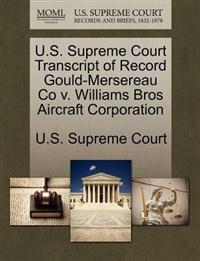 U.S. Supreme Court Transcript of Record Gould-Mersereau Co V. Williams Bros Aircraft Corporation