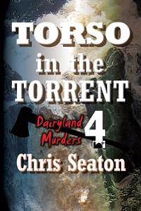 Torso in the Torrent Large Print: Dairyland Murders Book 4