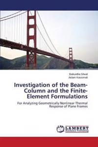 Investigation of the Beam-Column and the Finite-Element Formulations