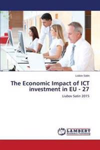 The Economic Impact of Ict Investment in Eu - 27