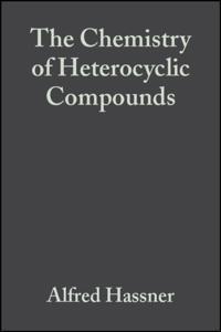 Chemistry of Heterocyclic Compounds, Small Ring Heterocycles