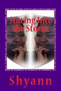 Staring Into the Storm: You Don't Know My Story