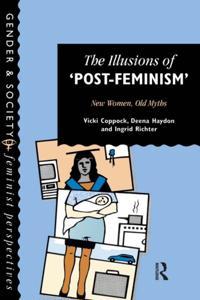 Illusions Of Post-Feminism