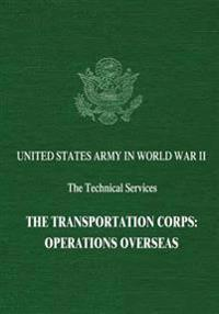 The Transportation Corps: Operations Overseas