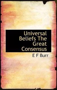 Universal Beliefs the Great Consensus