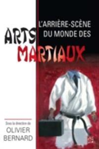 L'arriere-scene du monde des arts martiaux