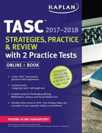 Tasc Strategies, Practice & Review 2017-2018 with 2 Practice Tests: Online + Book