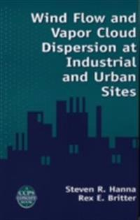 Wind Flow and Vapor Cloud Dispersion at Industrial and Urban Sites