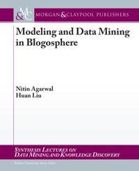 Modeling and Data Mining in Blogosphere