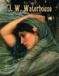 J. W. Waterhouse: 175 Paintings and Drawings