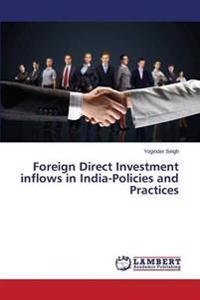 Foreign Direct Investment Inflows in India-Policies and Practices