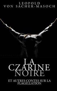 La Czarine Noire Et Autres Contes Sur La Flagellation