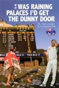 If it Was Raining Palaces, I'd Get the Dunny Door
