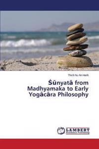 Sunyata From Madhyamaka to Early Yogacara Philosophy