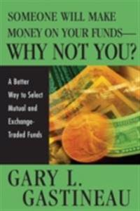 Someone Will Make Money on Your Funds - Why Not You?