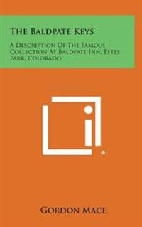 The Baldpate Keys: A Description of the Famous Collection at Baldpate Inn, Estes Park, Colorado