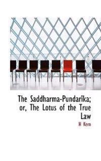 The Saddharma-Pundar Ka; Or, the Lotus of the True Law