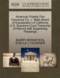 American Fidelity Fire Insurance Co. V. State Board of Equalization of California U.S. Supreme Court Transcript of Record with Supporting Pleadings