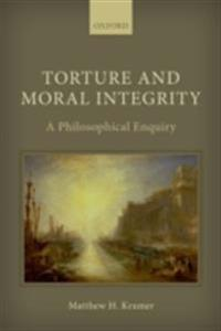 Torture and Moral Integrity