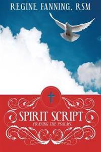 Spirit Script: Praying with the Psalms