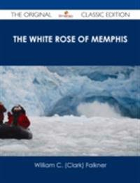 White Rose of Memphis - The Original Classic Edition