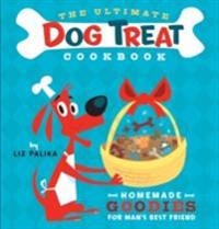 Ultimate Dog Treat Cookbook