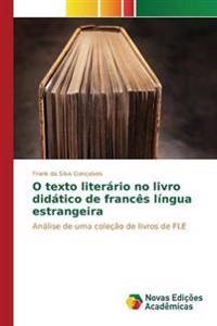 O Texto Literario No Livro Didatico de Frances Lingua Estrangeira