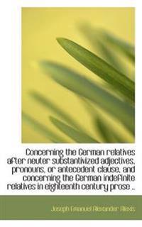 Concerning the German Relatives After Neuter Substantivized Adjectives, Pronouns, or Antecedent Clau
