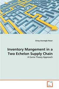 Inventory Mangement in a Two Echelon Supply Chain
