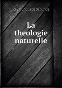 La Theologie Naturelle