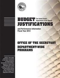Budget Justifications and Performance Information Fiscal Year 2014: Office of the Secretary Department-Wide Programs