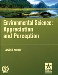Environmental Science: Appreciation and Perception