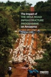 Impact of the IIRSA Road Infrastructure Programme on Amazonia
