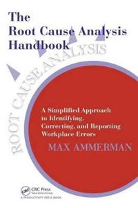 The Root Cause Analysis Handbook